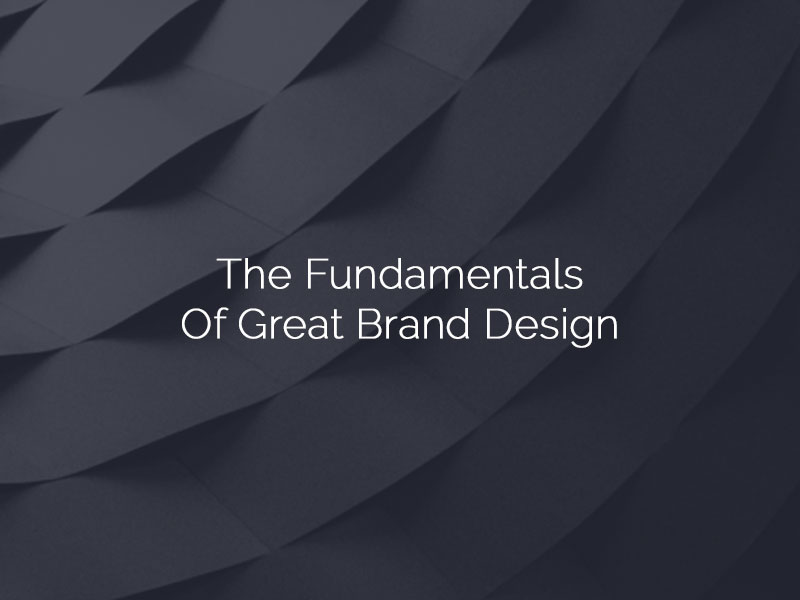The Fundamentals Of Great Brand Design